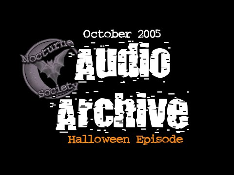 Nocturne Society Audio Archive: Oct. 28th 2005 Halloween
