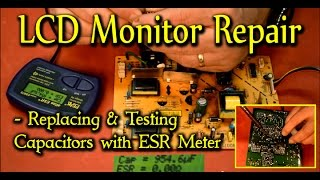 LCD Monitor Repair - Replacing & Testing Capacitors with ESR Meter(Learn how to repair an LCD monitor in this easy to follow, how to video guide. Faulty capacitors are usually the problem preventing an LCD computer monitor ..., 2015-07-28T17:30:00.000Z)