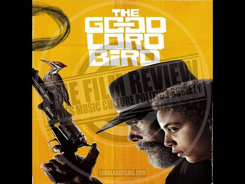 'THE GOOD LORD BIRD' SERIES REVIEW | #TFRPODCASTLIVE EP134 | LORDLANDFILMS.COM