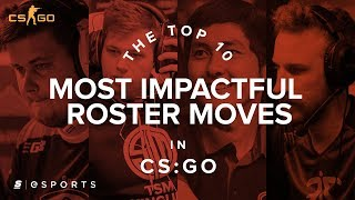 The Top 10 Most Impactful Roster Moves in CS:GO History