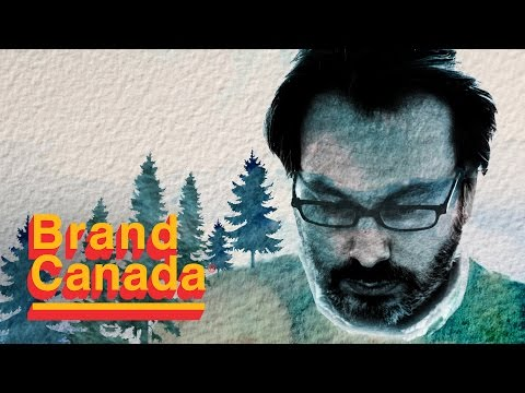 Canada The Good?   Brand Canada, Episode 1