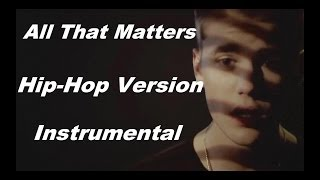 Justin Beiber - All That Matters Hip-Hop Version Instrumental