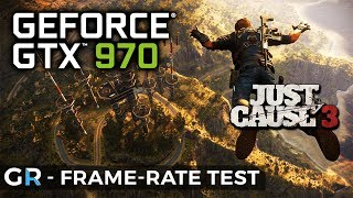 JUST CAUSE 3 PC GTX 970   FRAME-RATE BENCHMARK TEST   1080p/Very High/Max Settings