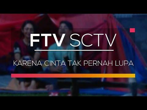 FTV SCTV - Karena Cinta Tak Pernah Lupa