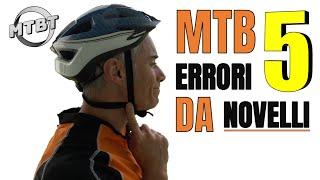 Mtb 5 Errori Da Principianti Assolutamente Da Evit