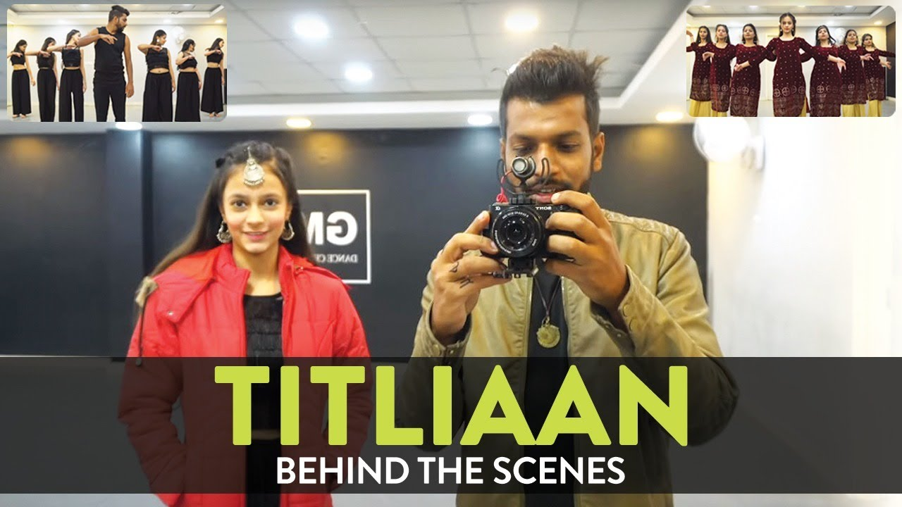 Titliaan - Behind the Scenes | Deepak Tulsyan Choreography |  G M Dance Centre
