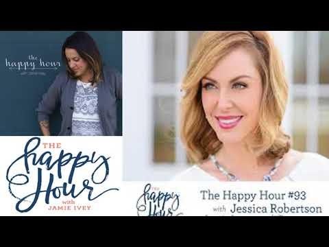 The Happy Hour - Jamie Ivey- Chiristianity- Happy Hour #93: Jessica Robertson