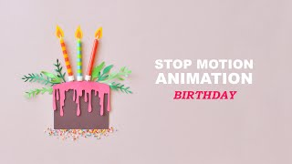 Birthday | Stop Motion Animation