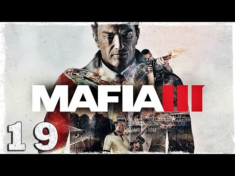 Смотреть прохождение игры Mafia 3. #19: Мясник.