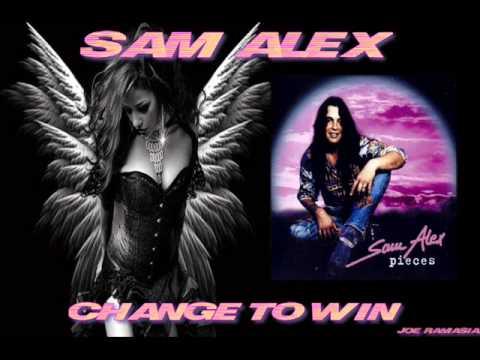 SAM ALEX ♠ CHANGE TO WIN ♠ HQ