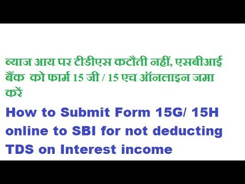 How to Submit Form 15G / 15H Online to SBI - Hindi Video - YouTube