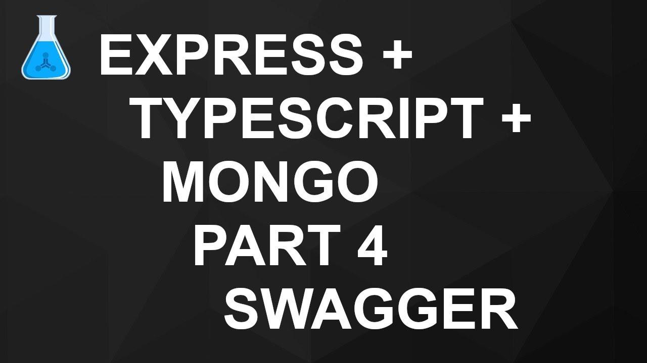 Express + TypeScript + Mongo – Part 4 – Swagger   Synaptik Labs