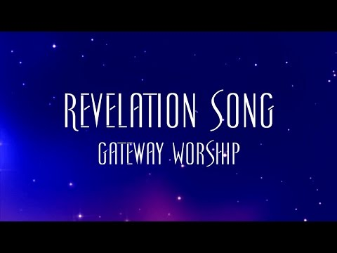 Revelation Song - Gateway Worship