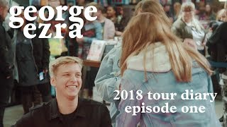 George Ezra - 2018 Tour Diary: Episode 1