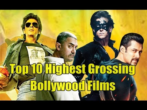Top 10 Highest Grossing Bollywood Films