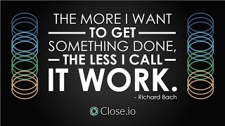 Sales motivation quote: The more I want to get something done...