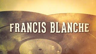Francis Blanche, Vol. 1 « Les années cabaret » (Album complet)