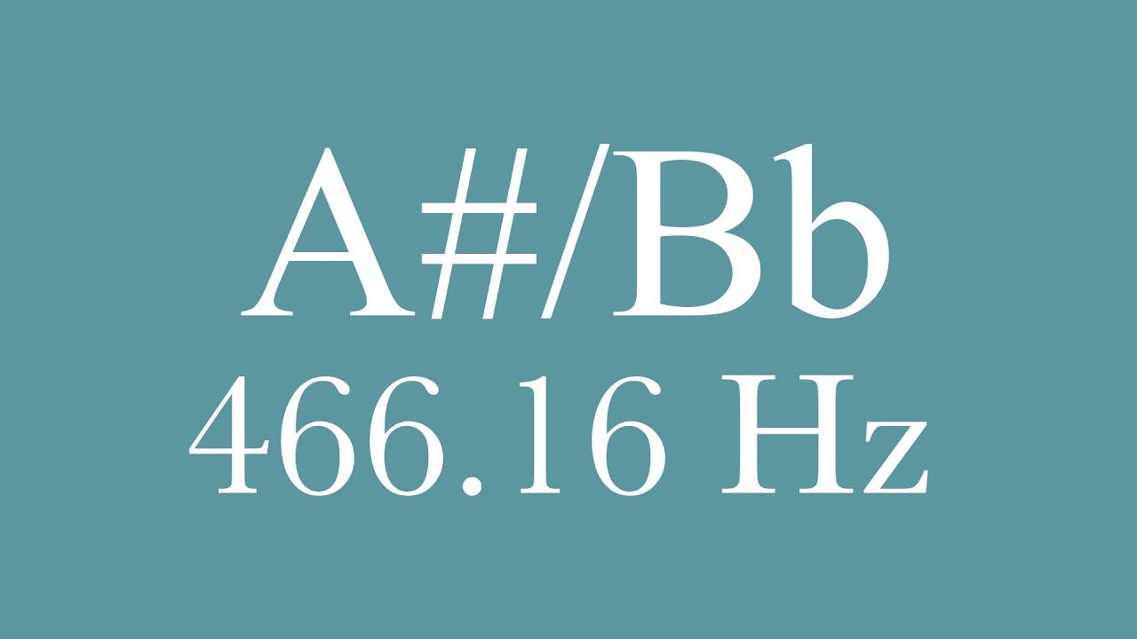A#/Bb 466 16 Hz
