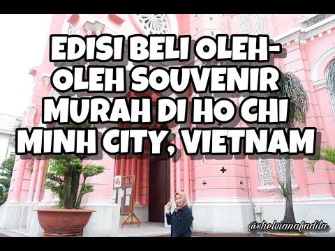 EDISI BELI OLEH-OLEH SOUVENIR MURAH DI HO CHI MINH CITY, VIETNAM