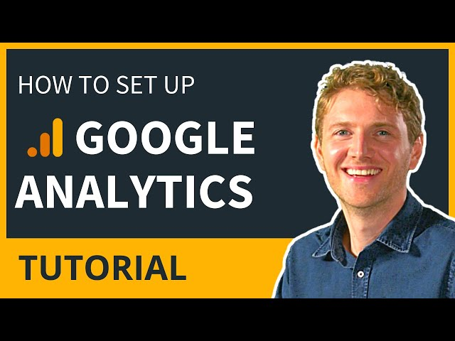 How to Set Up Google Analytics - Tutorial for Beginners 2020