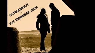 ScReamOut - Ich vermisse Dich | incl. MP3-Download