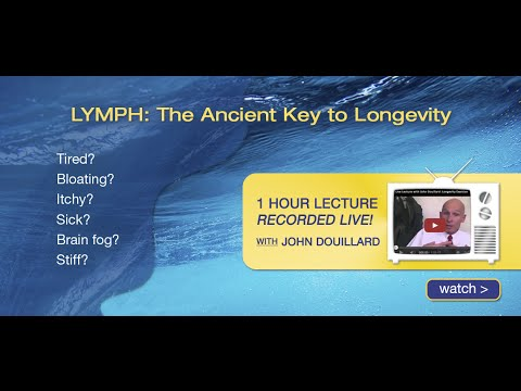 Lymph - The Ancient Key To Longevity | John Douillard's LifeSpa