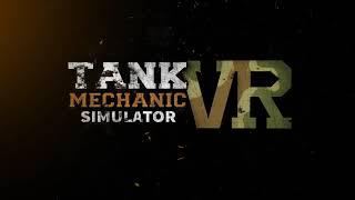 Tank Mechanic Simulator VR - Gameplay Trailer