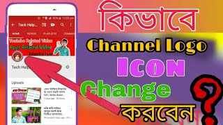 How to Change Youtube Profile Picture On Android And ios 2019 | YouTube Update | Tech Helper Sony.
