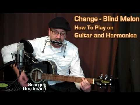 Blind Melon Change - How To Play On Guitar and Harmonica with George Goodman