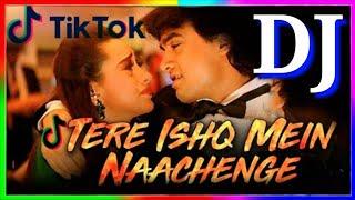 Tere Ishq Mein Naachenge Dj ReMix Raja Hindustani Hind Song 💕 Tik Tok Song New Bangla Dj Song 2019