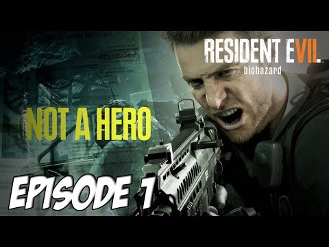 RESIDENT EVIL 7 : NOT A HERO | Episode 1