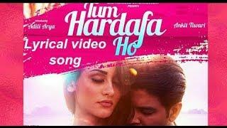 Tum Hardafa Ho | Ankit Tiwari | Official Video | Lyrical video song