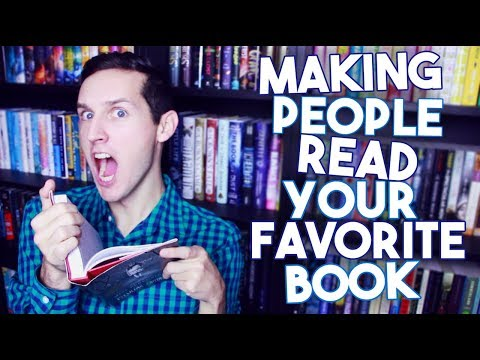 HOW TO GET PEOPLE TO READ YOUR FAVORITE BOOK