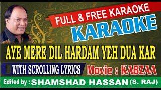 Aye Mere Dil Hardam Yeh Dua Kar - Karaoke - Md Aziz - Kabzaa - Shamshad Hassan