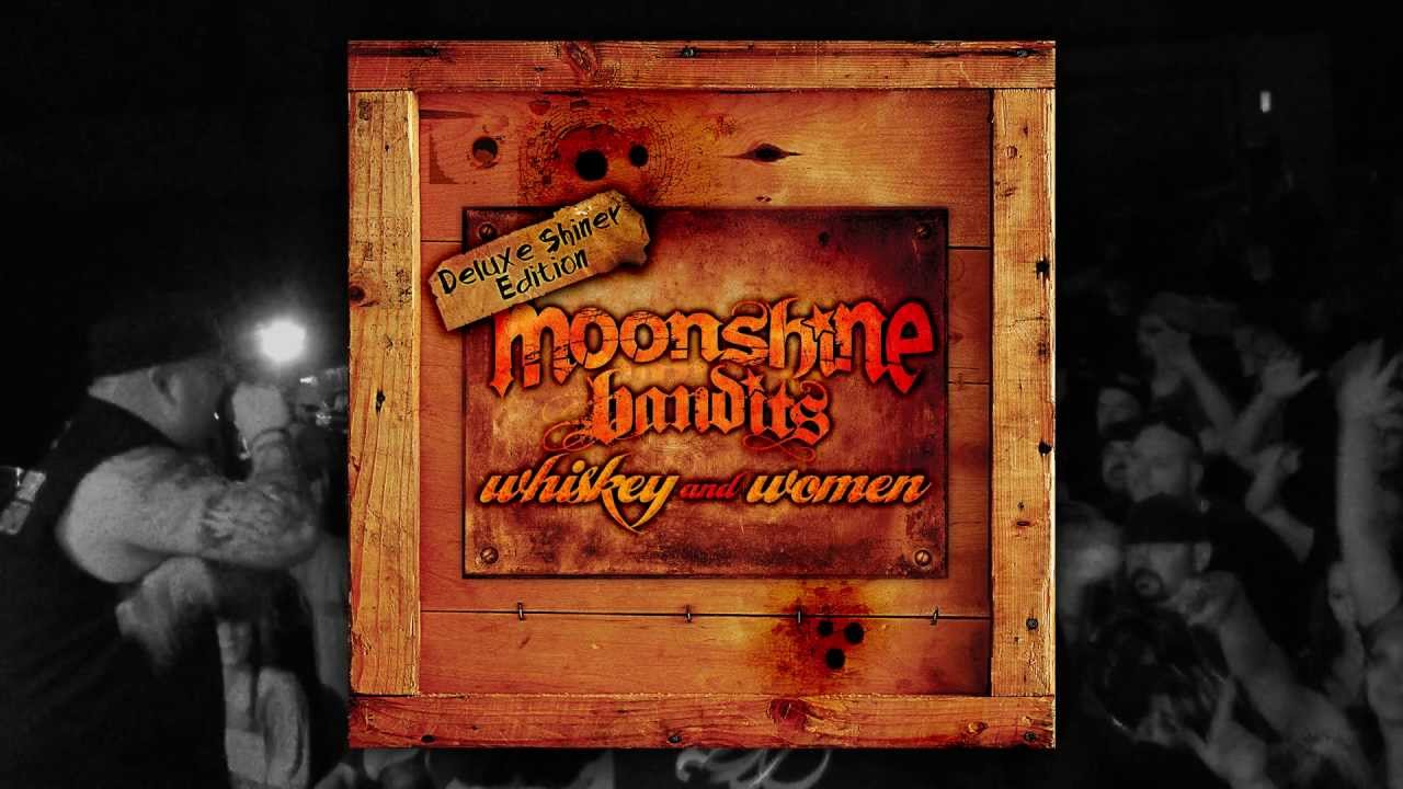 Moonshine Bandits - 'Whiskey And Women Deluxe Shiner ...