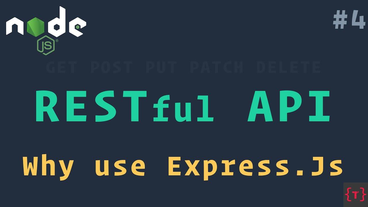 Why use ExpressJS | RESTful API using NodeJS and MongoDB