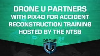 Drone U Partners with Pix4D for Accident Reconstruction Training hosted by the NTSB