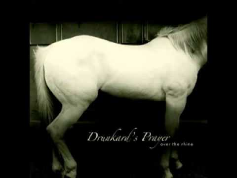 Drunkard's Prayer - Over the Rhine