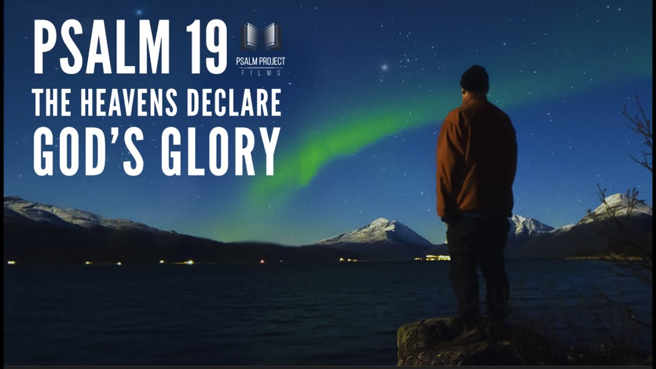 The Heavens Declare God's Glory | Psalm 19 FILM | Psalm Project Films