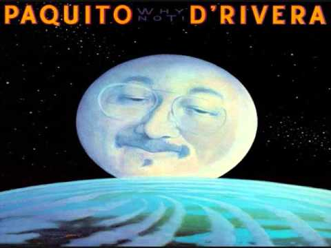 Paquito D'Rivera - Why Not (Full Album) 1984