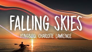 YUNGBLUD - Falling Skies (Lyrics) ft. Charlotte Lawrence