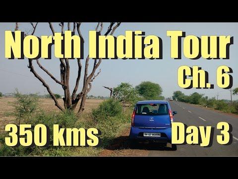 Ch 6 | Bhopal - Jhansi stretch | North India Tour | Tata Nano