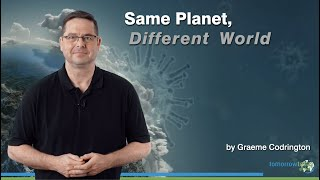 Same Planet, Different World - Overview