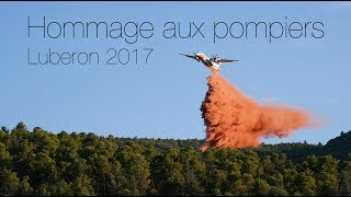 Hommage aux pompiers / incendie dans le  Luberon - Août 2017