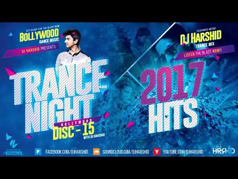 Trance Night Bollywood 2017 Mashup Disc15  DJ Harshid