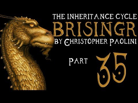 The Inheritance Cycle: Brisingr | Part 35 | Chapter 38-39  (Book Discussion)
