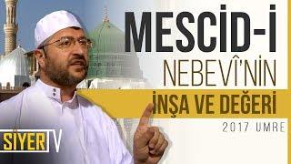 Mescid-i Nebevî'nin İnşa ve Değeri | Muhammed Emin Yıldırım  (2017 Umre Ziyareti)