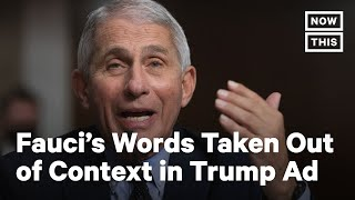 Fauci Accuses Trump Campaign of Misleading Voters | NowThis