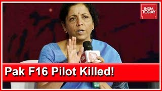 Pakistani Pilot Killed In Pakistan Airstrike, Reveals Nirmala Sitharaman At India Today Event