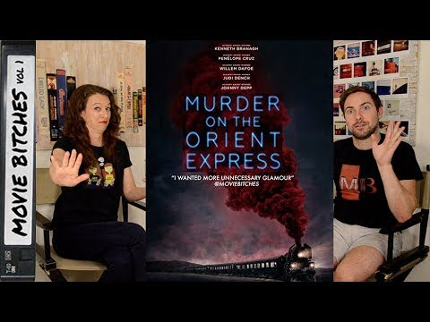 Murder On The Orient Express | Movie Review | MovieBitches Ep 169